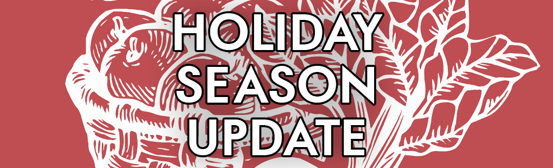 Holiday Season Update!