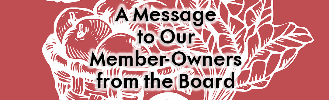 A Message to Our Member-Owners from the Board: