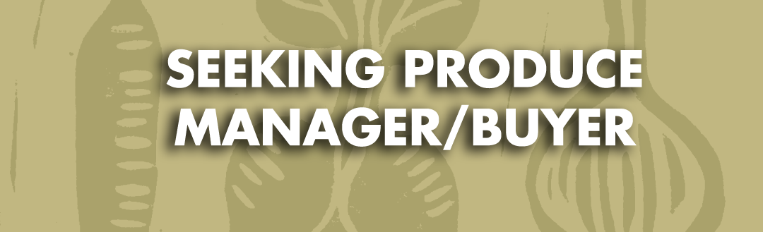 Seeking Produce Manager/Buyer